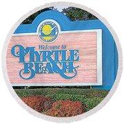Welcome To Myrtle Beach Round Beach Towel