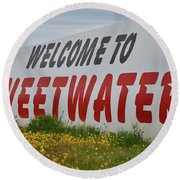 Welcome To Sweetwater  Round Beach Towel