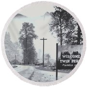 Welcome To Twin Peaks Round Beach Towel