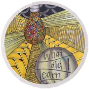 What Did I Learn? Round Beach Towel