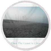 When The Coast Is Clear Round Beach Towel