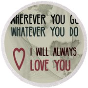 Wherever You Go Round Beach Towel