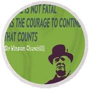 Winston Churchill Motivation Quote Round Beach Towel