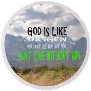 Wisdom Quote God Is Like Oxygen You Cant Live Without Him Round Beach Towel