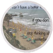 Wisdom Quote -tomorrow Yesterday Round Beach Towel