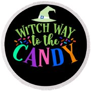 Witch Way To The Candy Halloween Funny Humor Colorful Round Beach Towel