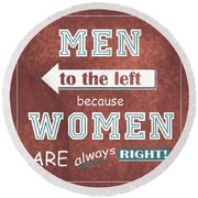 Women Are Always Right Round Beach Towel
