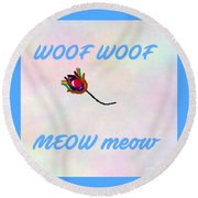 Woof Woof Meow Meow Round Beach Towel