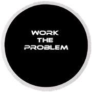 Work The Problem The Martian Tee Round Beach Towel