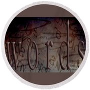 Words Are Only Words 2 Round Beach Towel