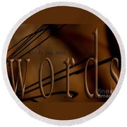 Words Are Only Words 4 Round Beach Towel