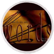 Words Are Only Words 6 Round Beach Towel