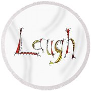 Words Of Art Laugh Round Beach Towel