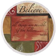 Words To Live By Believe Round Beach Towel