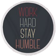 Work Hard Stay Humble Quote Round Beach Towel