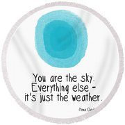 You Are The Sky Round Beach Towel by Linda Woods