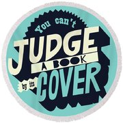 You Can't Judge A Book By Its Cover Inspirational Quote Round Beach Towel