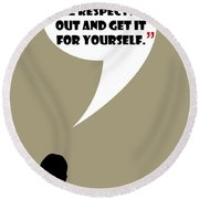 You Want Some Respect - Mad Men Poster Don Draper Quote Round Beach Towel