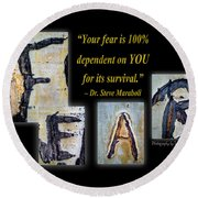 Your Fear Is 100 Percent  Dependent On You  For Its Survival Round Beach Towel