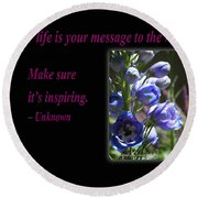Your Life Is Your Message To The World. Make Sure Its Inspir Round Beach Towel