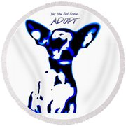 Your New Best Friend Adopt Round Beach Towel