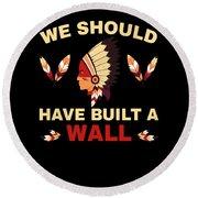 Native American Built Wall Trump Apparel Round Beach Towel
