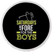 Saturdays Are Fore The Boys Funny Golf Round Beach Towel