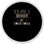 tshirt Its Just A Bunch Of Hocus Pocus vintage Round Beach Towel