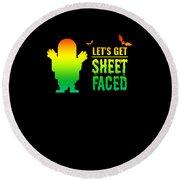 tshirt Lets Get Sheet Faced horizontal rainbow Round Beach Towel