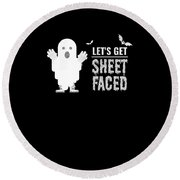 tshirt Lets Get Sheet Faced sketch Round Beach Towel