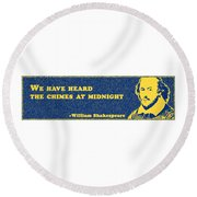 We Have Heard The Chimes At Midnight #shakespeare #shakespearequote Round Beach Towel