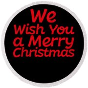 We Wish You A Merry Christmas Secret Santa Love Christmas Holiday Round Beach Towel