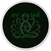 108-lsa Inspi-quote 125 We Morph Soul Loves Round Beach Towel
