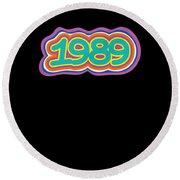 1989 Vintage Grafitti Style Word Art Classic Art Round Beach Towel