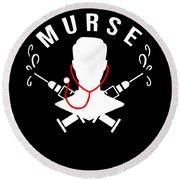 Funny Murse Male Nurse Hospital Medicine Gift Round Beach Towel