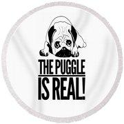 Puggle Is Real Funny Humor Pug Dog Lovers Round Beach Towel