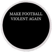 Make Football Violent Again Trump Pun Apparel Round Beach Towel