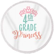 4th Grade Princess Adorable For Daughter Pink Tiara Princess Round Beach Towel