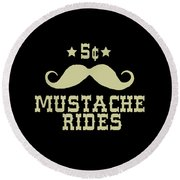 5 Cent Mustache Rides Sarcastic Funny Round Beach Towel