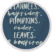 Flannels Hayrides And Pumpkins Fall Tshirt Round Beach Towel