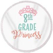 8th Grade Princess Adorable For Daughter Pink Tiara Princess Round Beach Towel