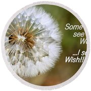 A Weed Or Wish? Round Beach Towel