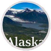 Alaska - Mendenhall Glacier And Auke Lake Round Beach Towel