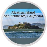 Alcatraz Island, San Francisco, California Round Beach Towel