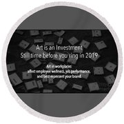 Art Is An Investment Round Beach Towel