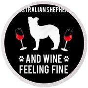 Australian Shepherd And Wine Felling Fine Dog Round Beach Towel