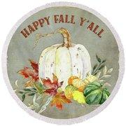 Autumn Celebration - 4 Happy Fall Y'all White Pumpkin Fall Leaves Gourds Round Beach Towel