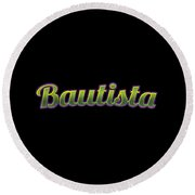 Bautista #bautista Round Beach Towel