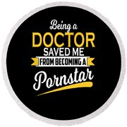 Being A Doctor Saved Me Coworker Gift Round Beach Towel