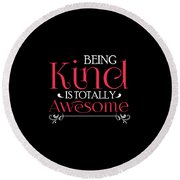 Being Kind Is Totally Awesome Antibully Round Beach Towel